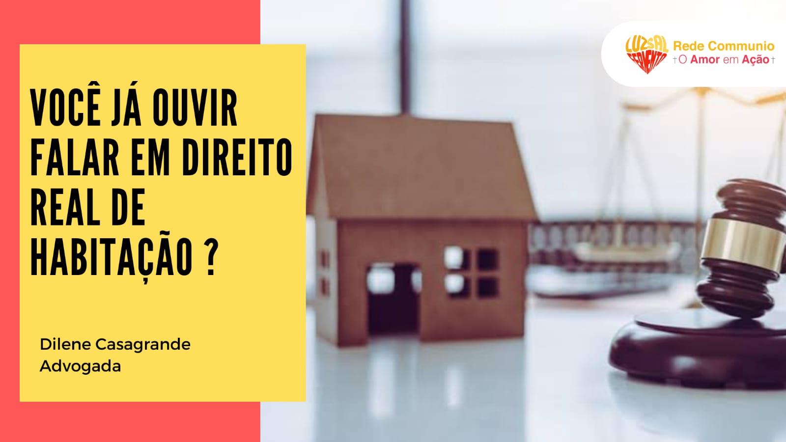 Você já ouvir falar em direito real de habitação?